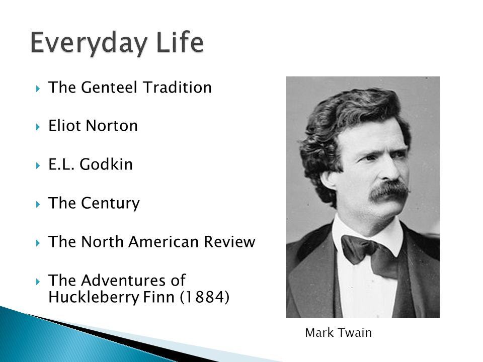 Everyday Life The Genteel Tradition Eliot Norton E.L. Godkin