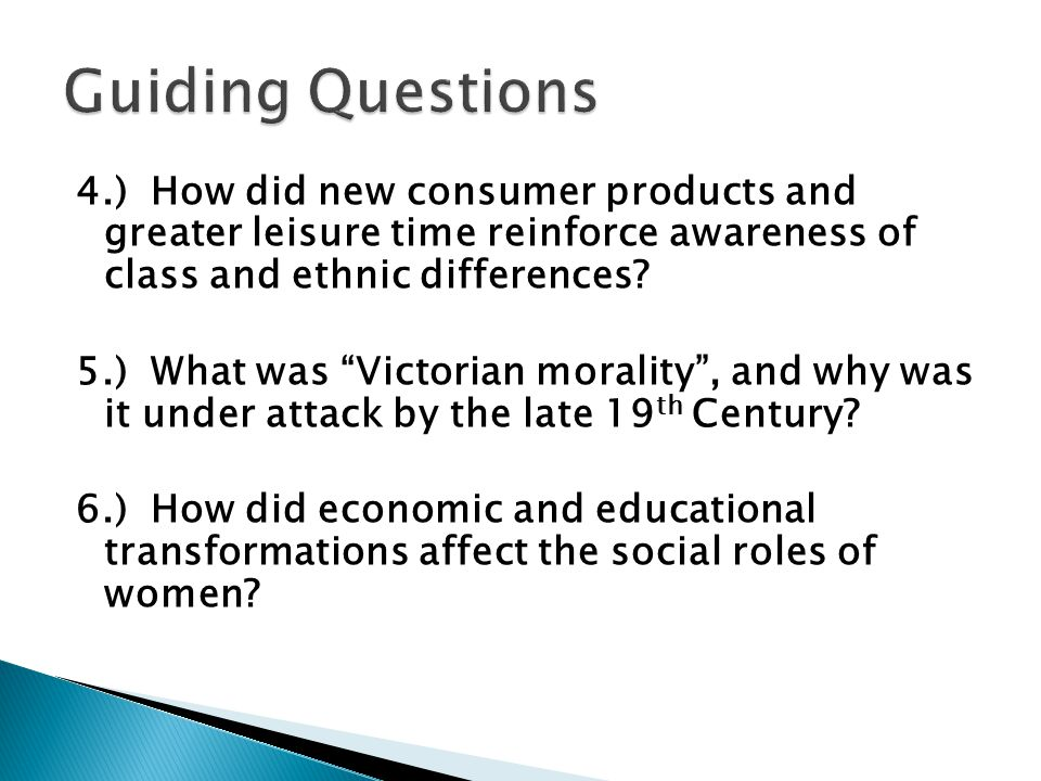 Guiding Questions 4.) How did new consumer products and greater leisure time reinforce awareness of class and ethnic differences