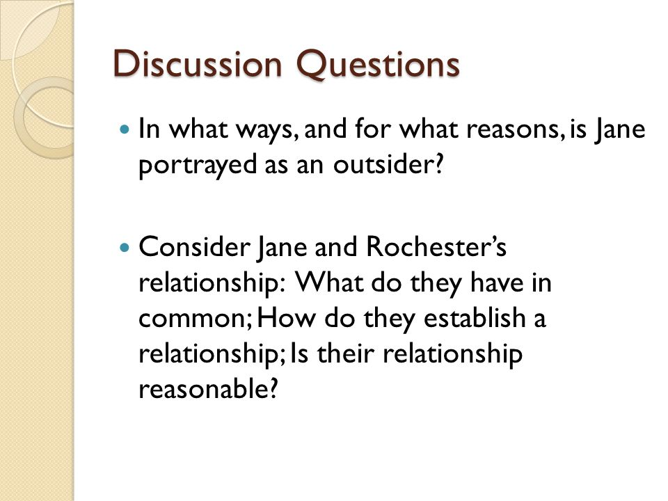 Discussion Questions In what ways, and for what reasons, is Jane portrayed as an outsider