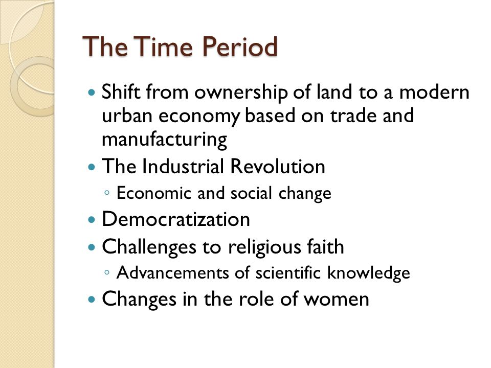 The Time Period Shift from ownership of land to a modern urban economy based on trade and manufacturing.