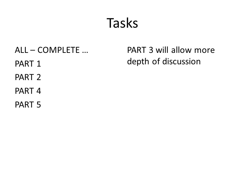 Tasks ALL – COMPLETE … PART 1 PART 2 PART 4 PART 5