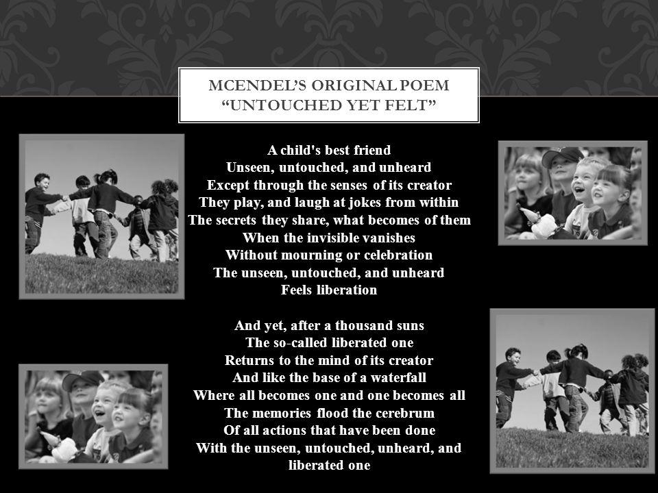 Mcendel's original poem untouched yet felt