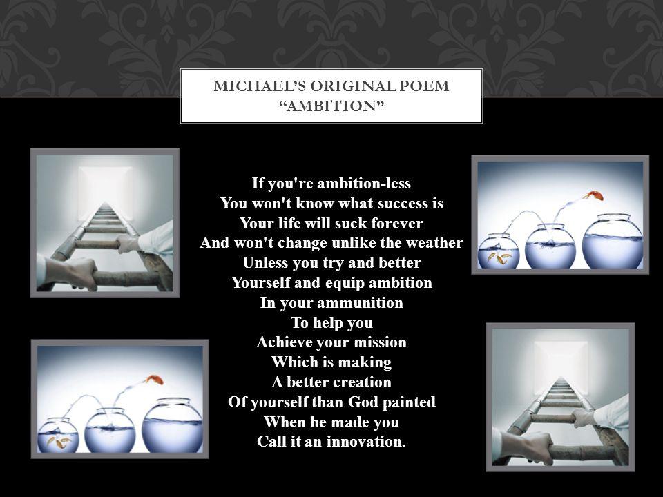 Michael's original poem ambition