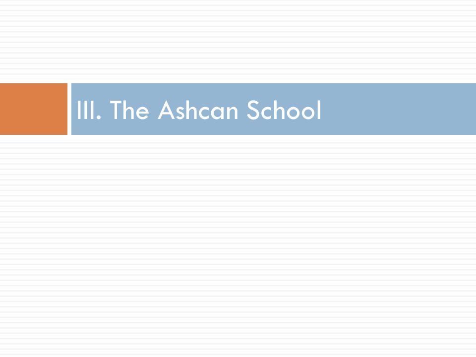 III. The Ashcan School