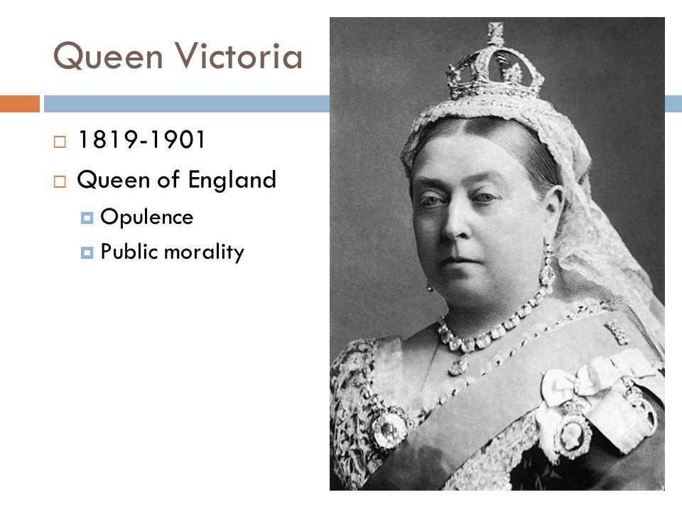 Queen Victoria 1819-1901 Queen of England Opulence Public morality