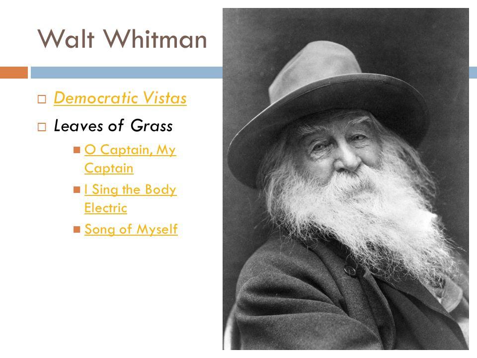 Walt Whitman Democratic Vistas Leaves of Grass O Captain, My Captain