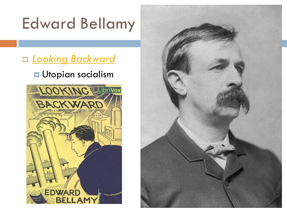 Edward Bellamy Looking Backward Utopian socialism