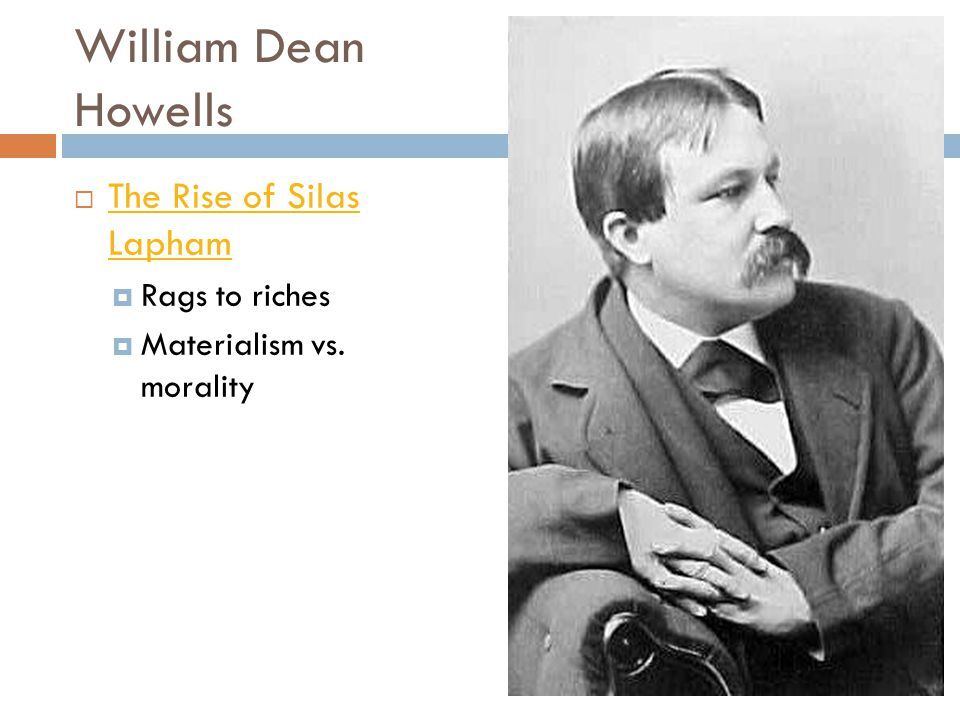 William Dean Howells The Rise of Silas Lapham Rags to riches