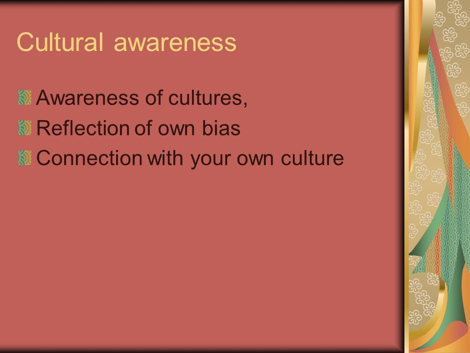Cultural awareness Awareness of cultures, Reflection of own bias