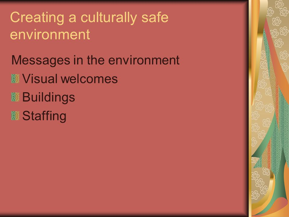 Creating a culturally safe environment