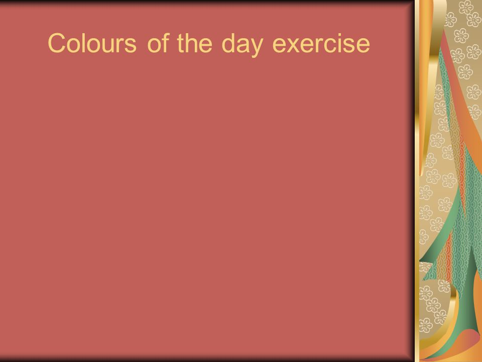 Colours of the day exercise