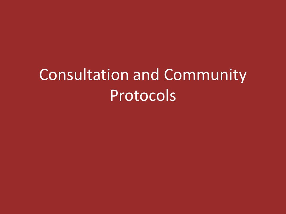 Consultation and Community Protocols