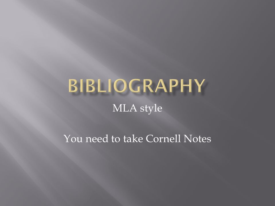 MLA style You need to take Cornell Notes