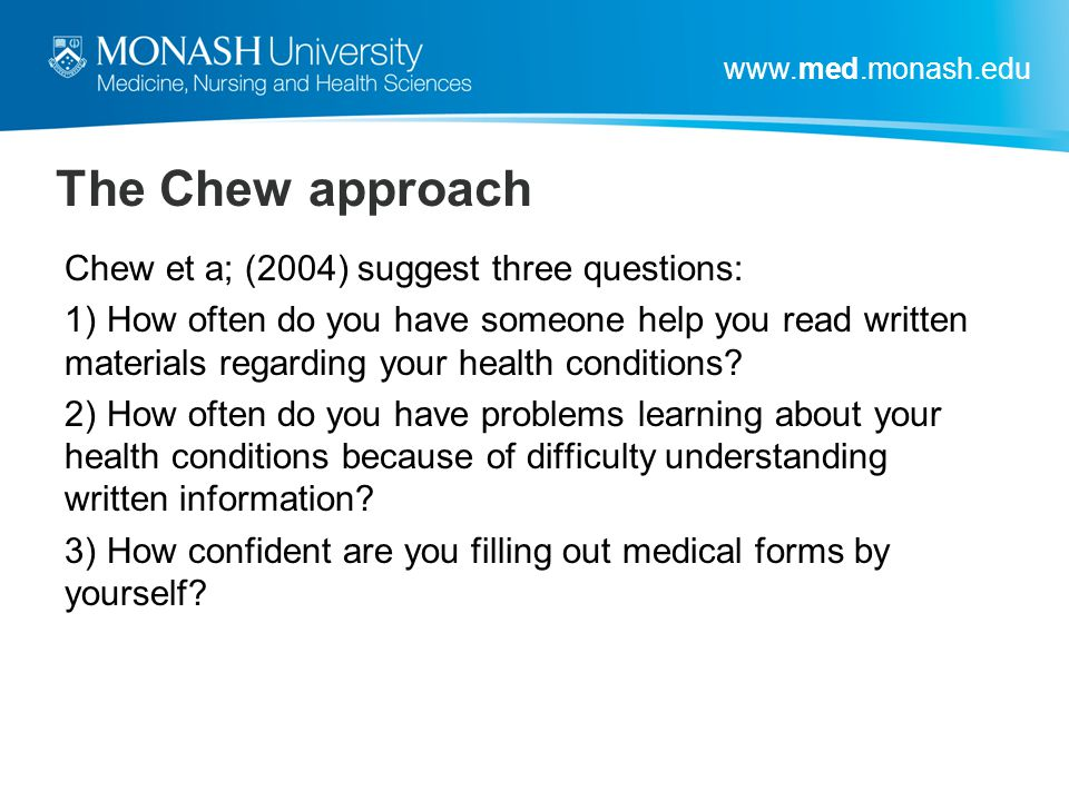 The Chew approach Chew et a; (2004) suggest three questions: