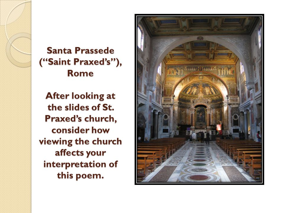 Santa Prassede ( Saint Praxed's ), Rome After looking at the slides of St.