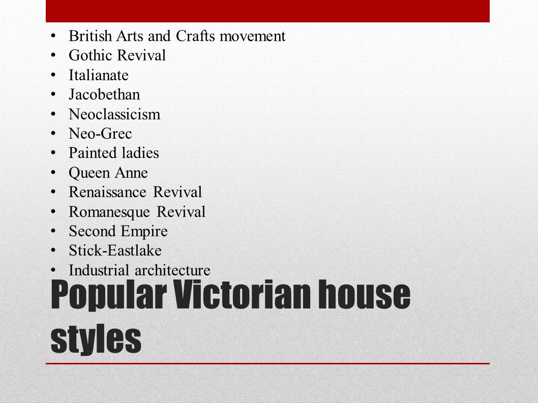 Popular Victorian house styles