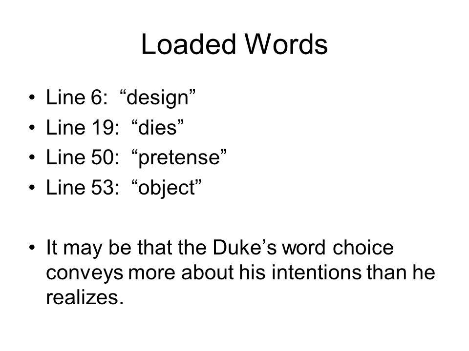 Loaded Words Line 6: design Line 19: dies Line 50: pretense