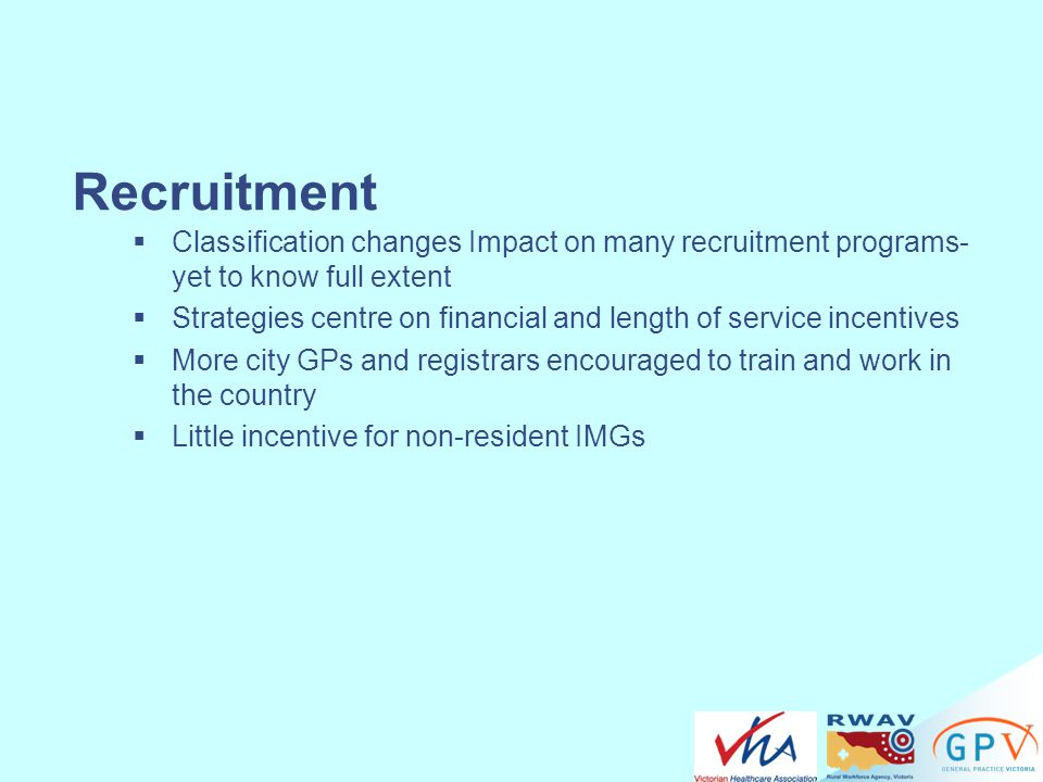 Recruitment Classification changes Impact on many recruitment programs- yet to know full extent.