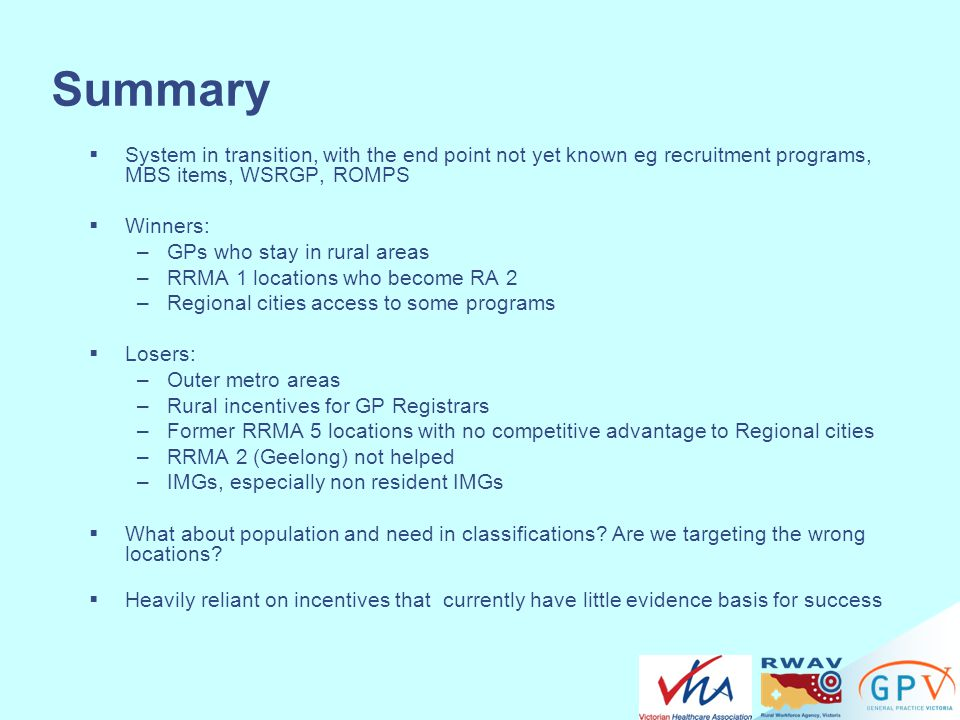 Summary System in transition, with the end point not yet known eg recruitment programs, MBS items, WSRGP, ROMPS.