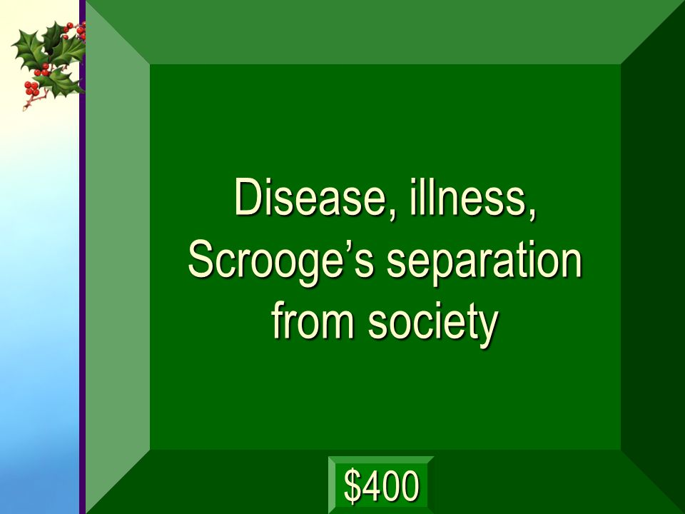 Disease, illness, Scrooge's separation from society