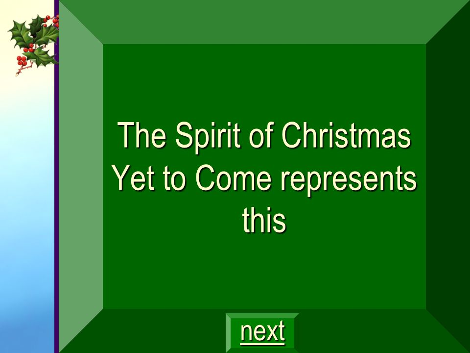 The Spirit of Christmas Yet to Come represents this