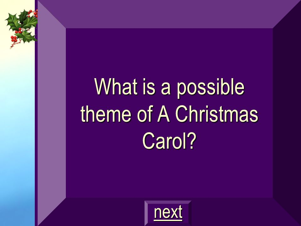 What is a possible theme of A Christmas Carol