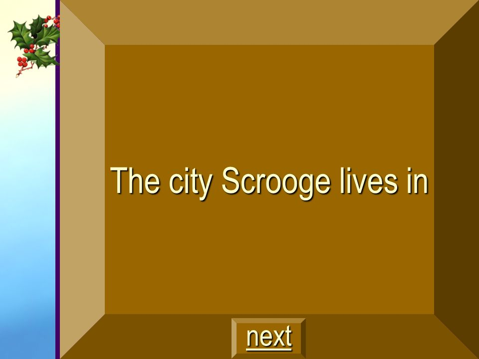 The city Scrooge lives in