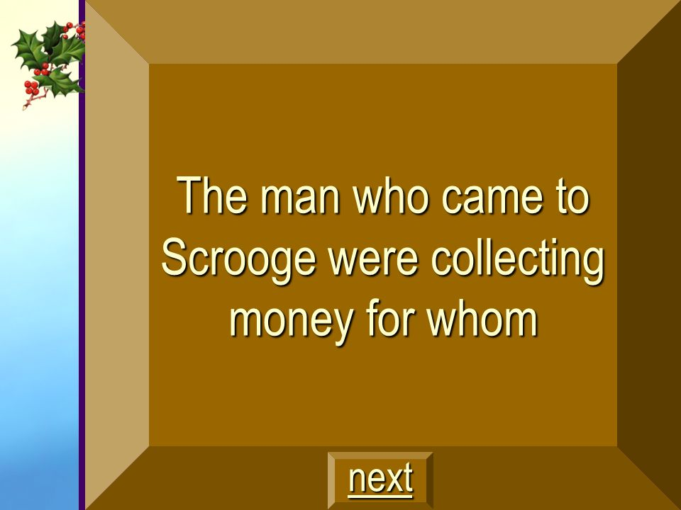 The man who came to Scrooge were collecting money for whom