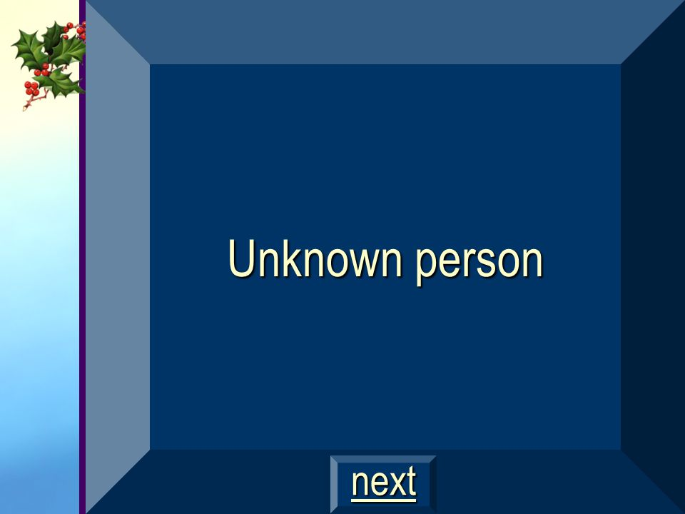 Unknown person next