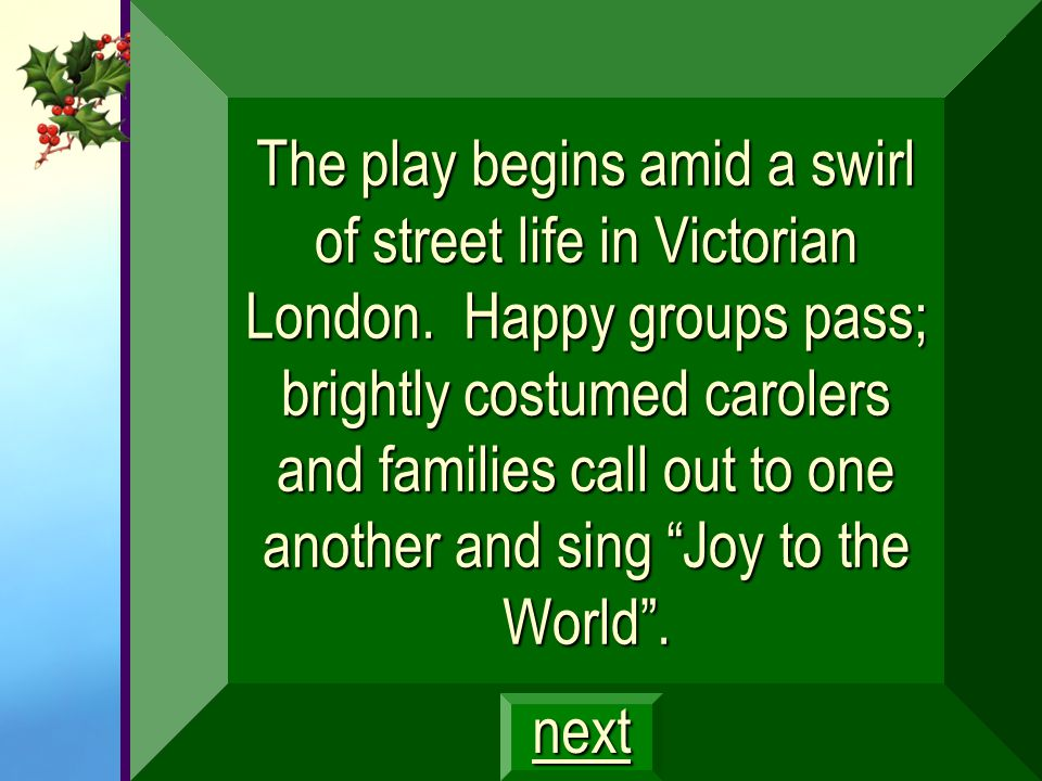 The play begins amid a swirl of street life in Victorian London