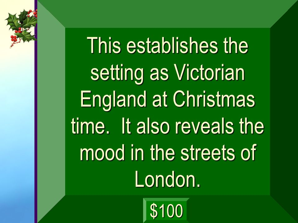 This establishes the setting as Victorian England at Christmas time