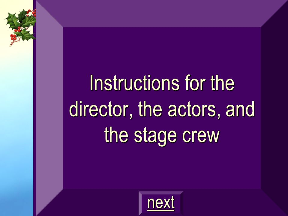 Instructions for the director, the actors, and the stage crew