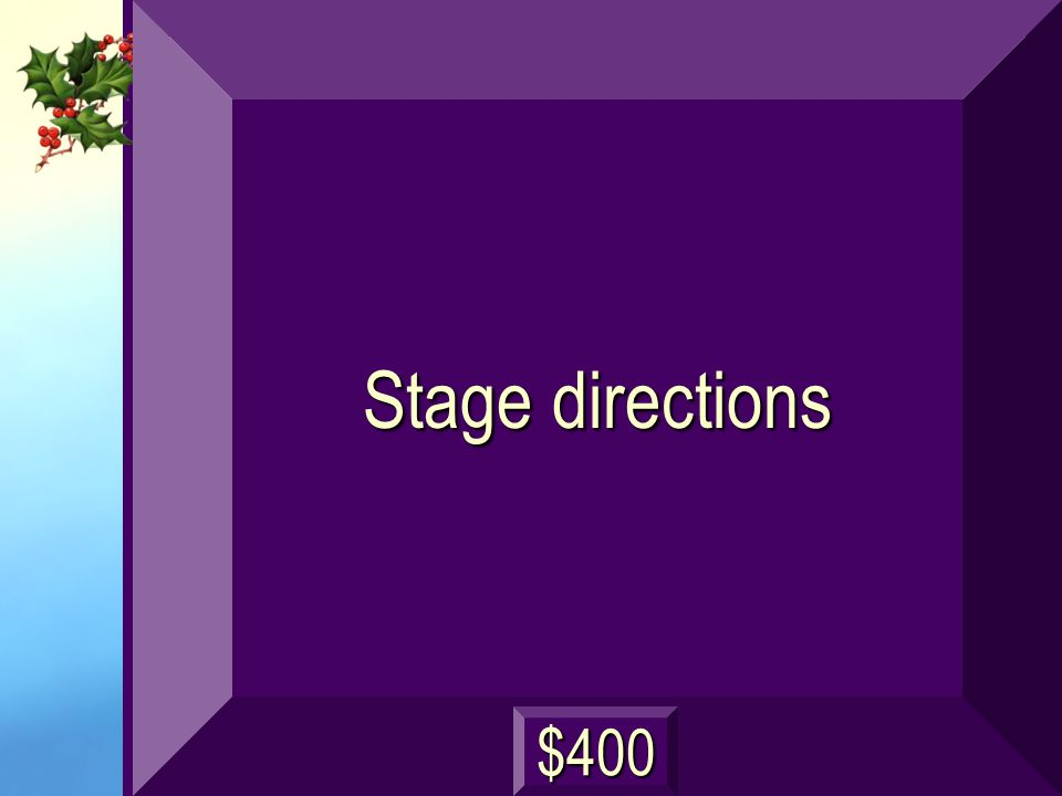 Stage directions $400 $400