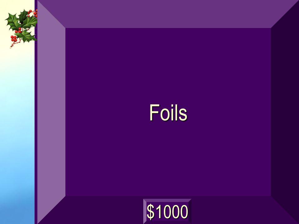 Foils $1000