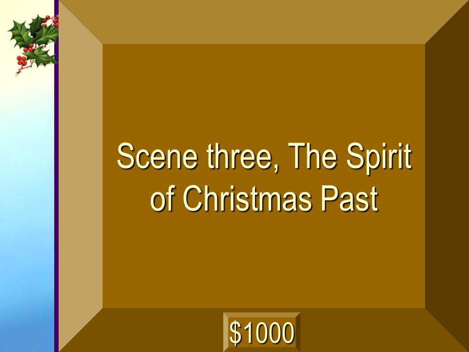 Scene three, The Spirit of Christmas Past