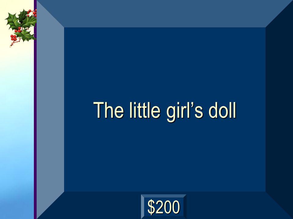 The little girl's doll $200