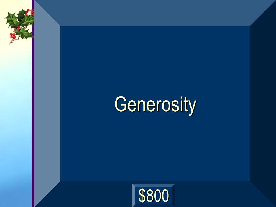 Generosity $800