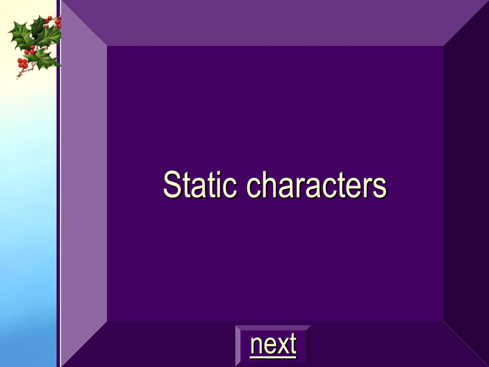 Static characters next