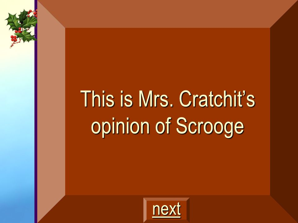 This is Mrs. Cratchit's opinion of Scrooge
