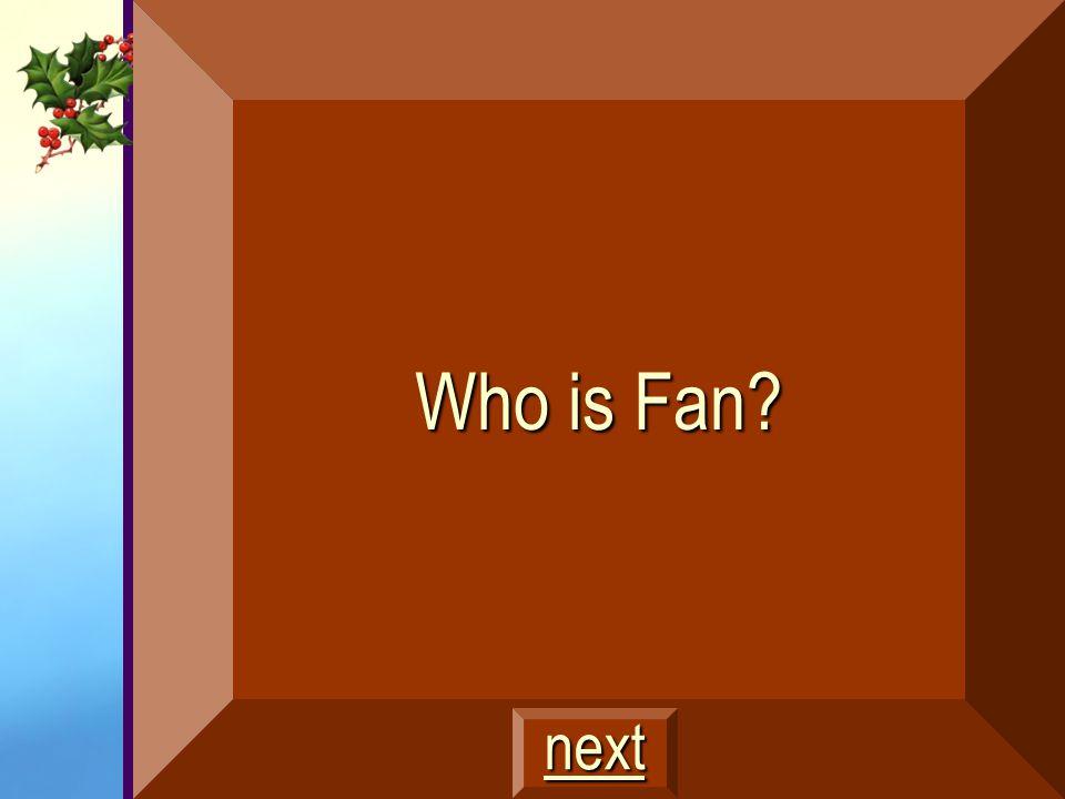 Who is Fan next