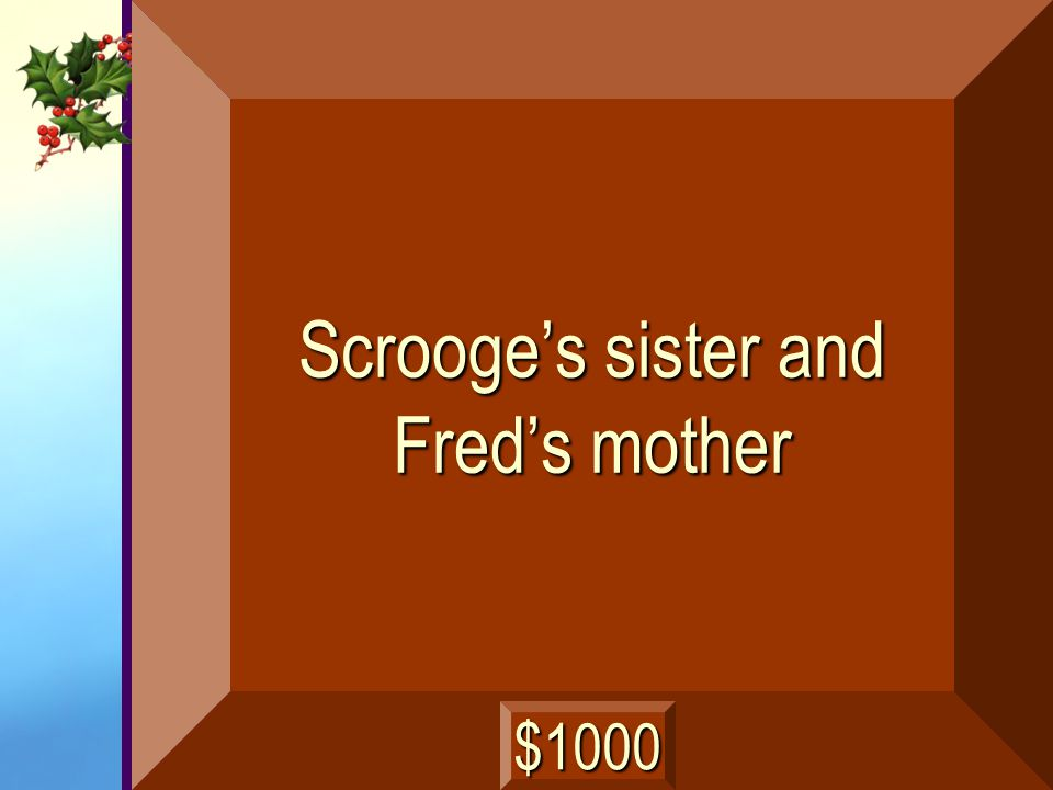 Scrooge's sister and Fred's mother