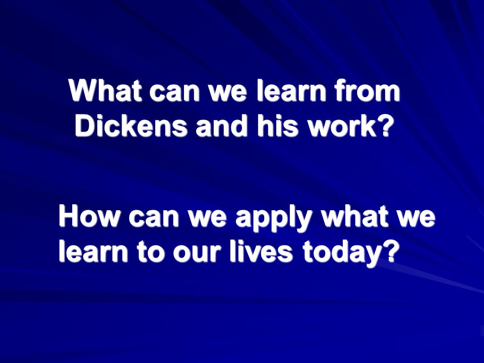 What can we learn from Dickens and his work