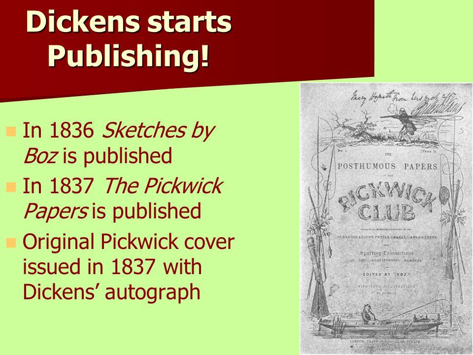 Dickens starts Publishing!