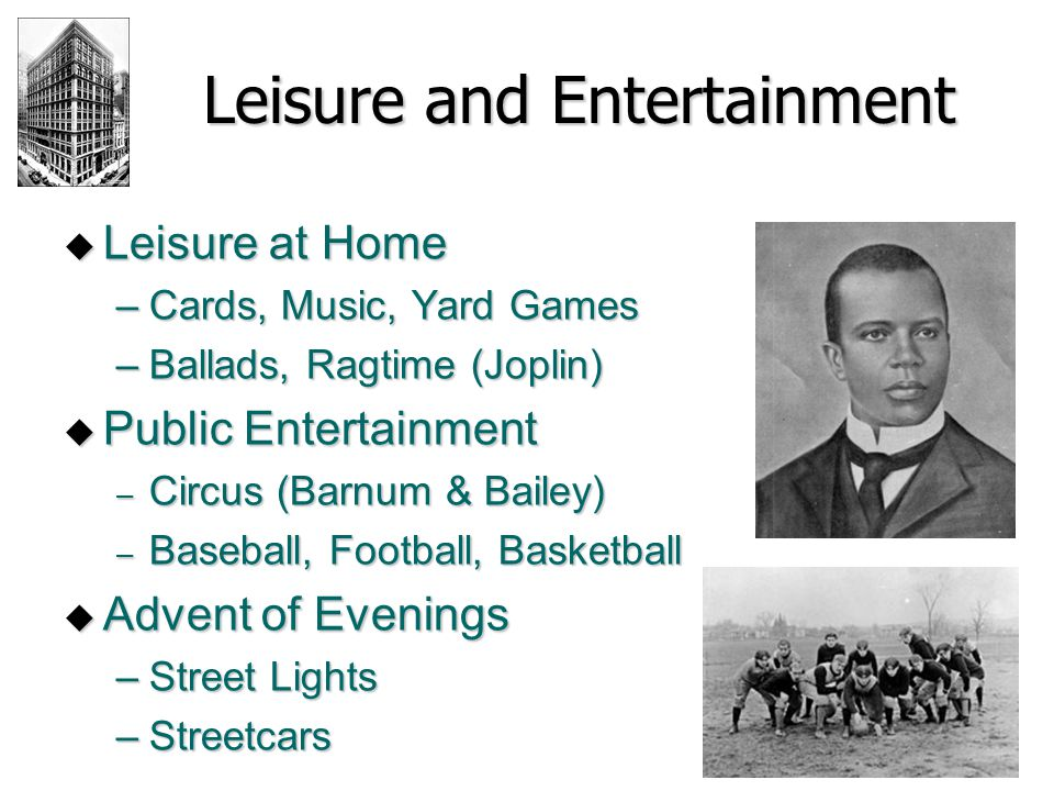 Leisure and Entertainment