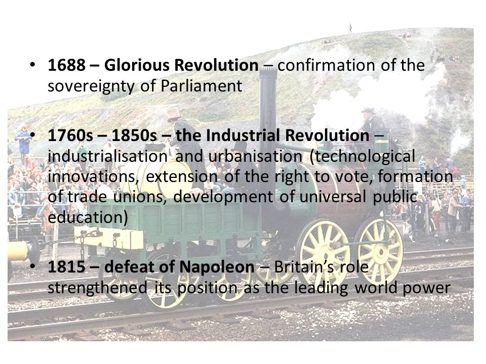 1688 – Glorious Revolution – confirmation of the sovereignty of Parliament