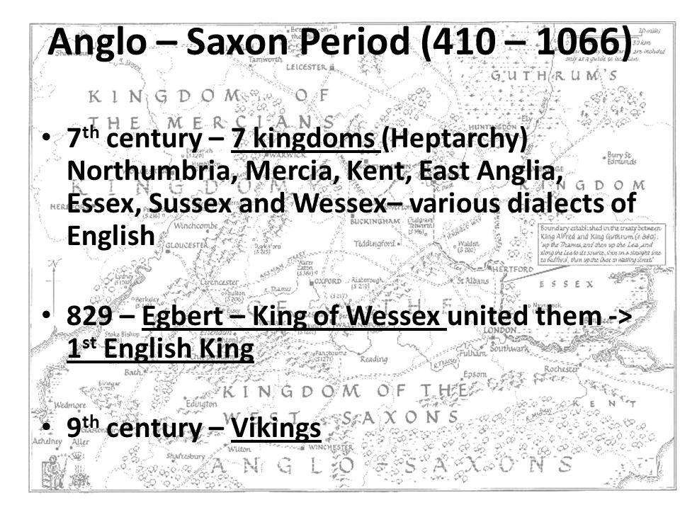 Anglo – Saxon Period (410 – 1066)