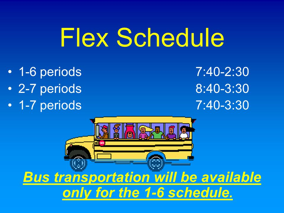 Bus transportation will be available only for the 1-6 schedule.