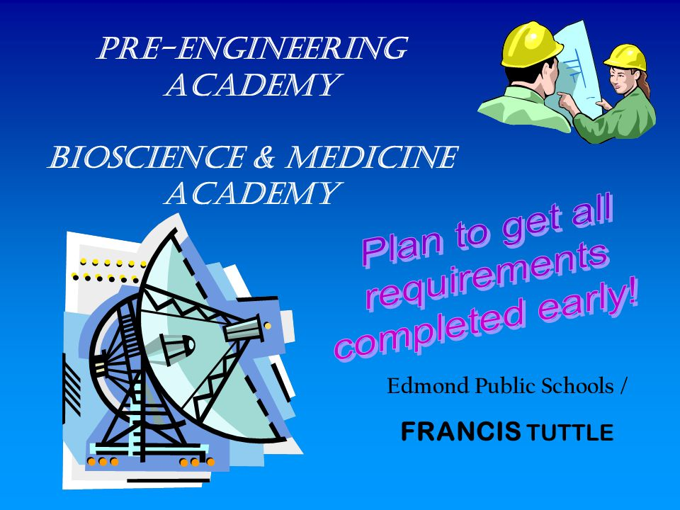Pre-Engineering academy Bioscience & medicine academy