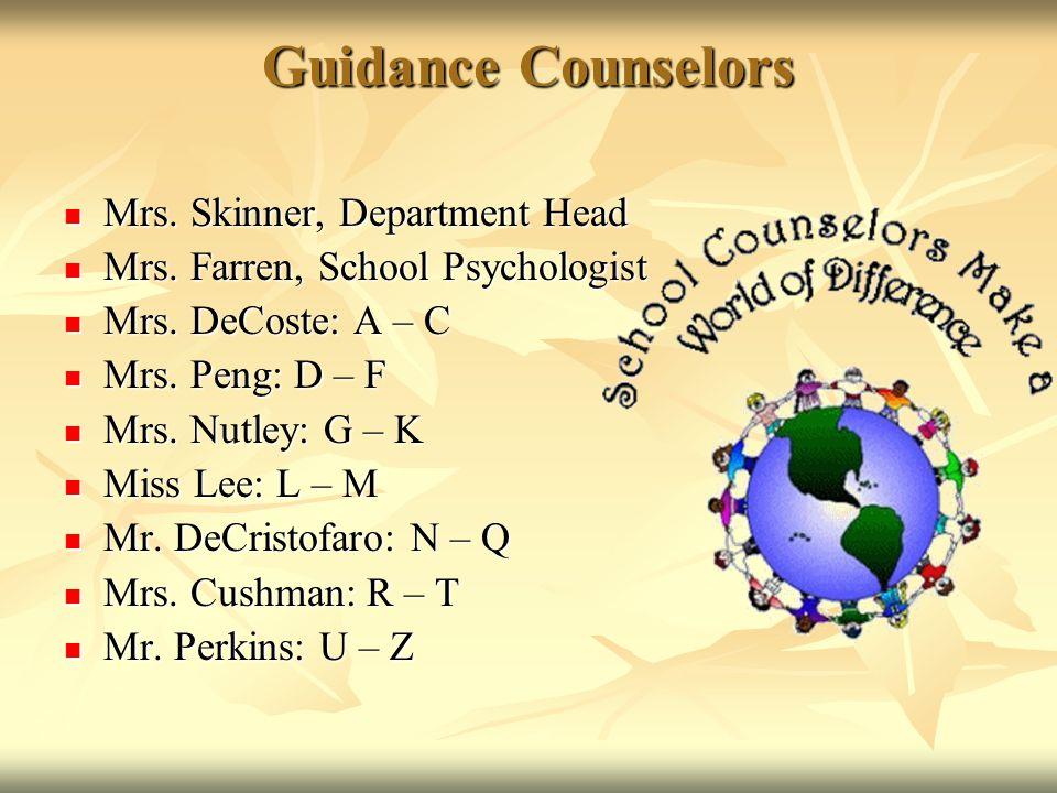 Guidance Counselors Mrs. Skinner, Department Head