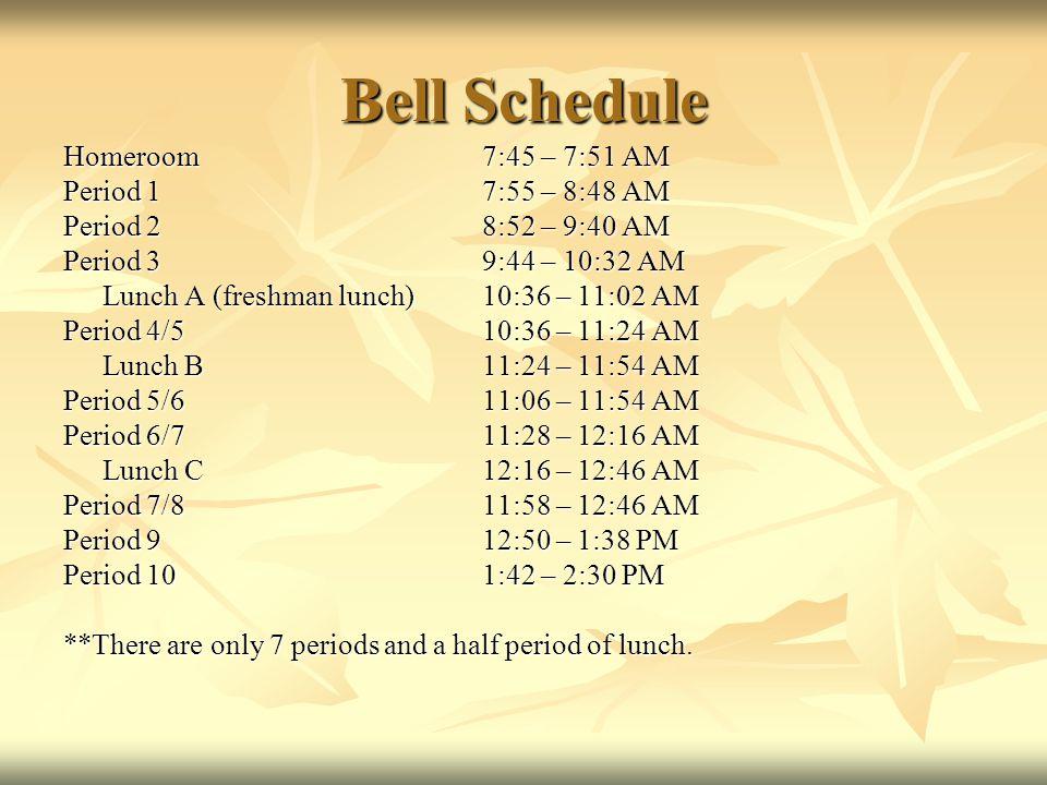 Bell Schedule Homeroom 7:45 – 7:51 AM Period 1 7:55 – 8:48 AM